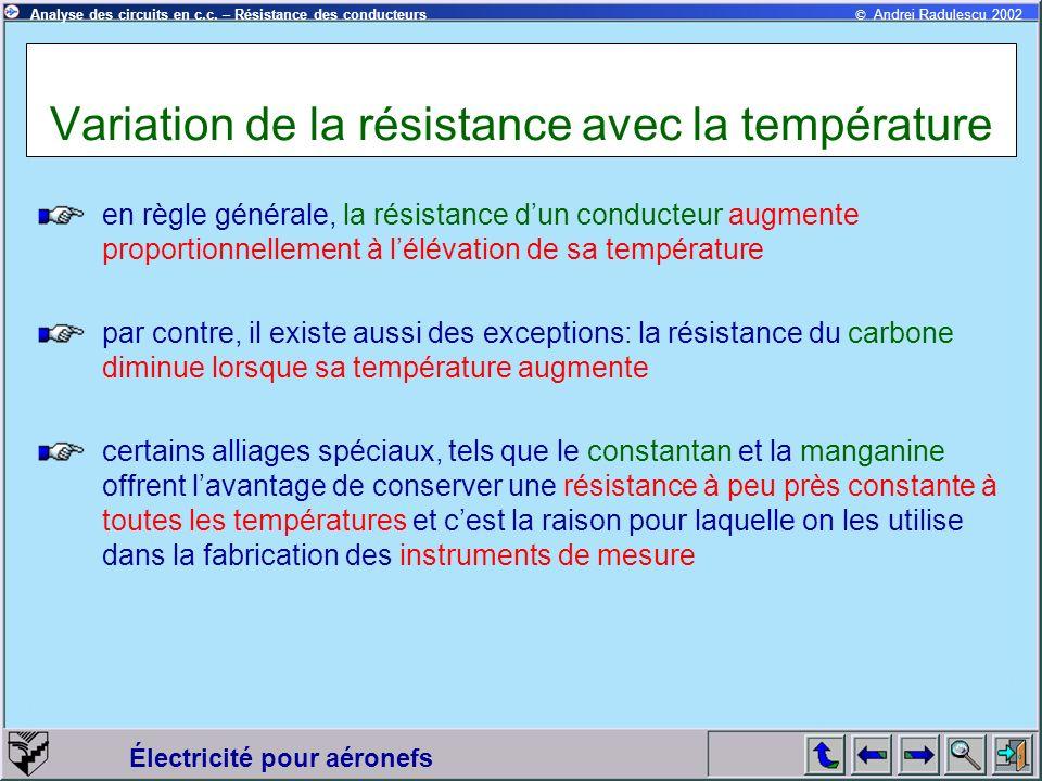 © Andrei Radulescu 2002Analyse des circuits en c.c. – Résistance des conducteurs Électricité pour aéronefs Variation de la résistance avec la températ