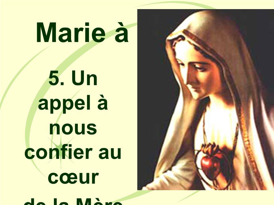 Marie à Fatima 5. Un appel à nous confier au cœur de la Mère