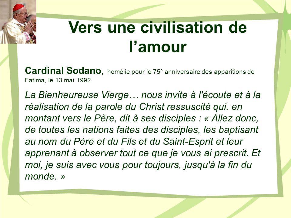 Cardinal Sodano, homélie pour le 75° anniversaire des apparitions de Fatima, le 13 mai 1992. La Bienheureuse Vierge… nous invite à l'écoute et à la ré