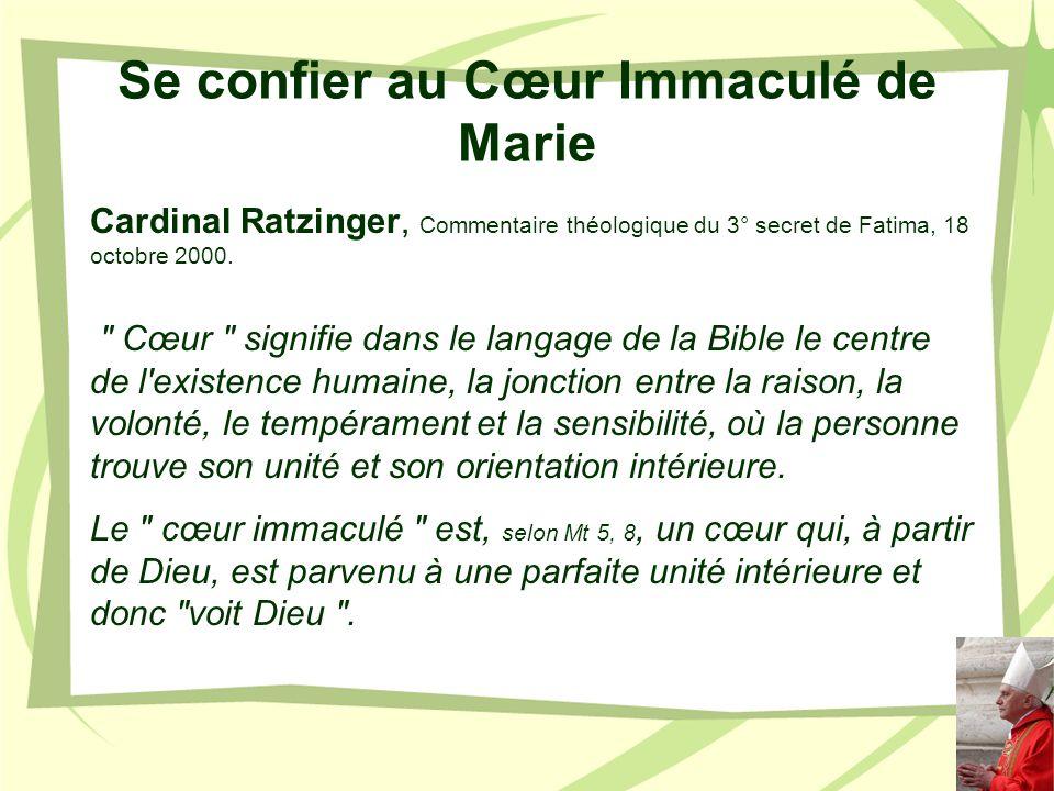 Se confier au Cœur Immaculé de Marie Cardinal Ratzinger, Commentaire théologique du 3° secret de Fatima, 18 octobre 2000.