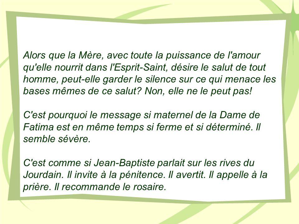 Jean-Paul II, Homélie à Fatima le 13 mai 1982 CONFIER LE MONDE AU COEUR IMMACULÉ DE MARIE signifie nous approcher, grâce à l intercession de la Mère, de la Source même de la vie, qui a jailli au Golgotha.