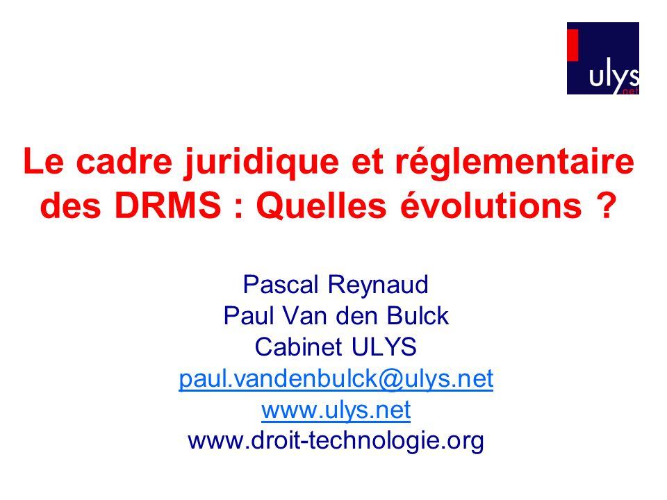 Les DRMS : à la croisée des chemins … DRMS Offre de téléchargement légal Droit de la consommation Exception de copie privée PtoP Contrefaçon