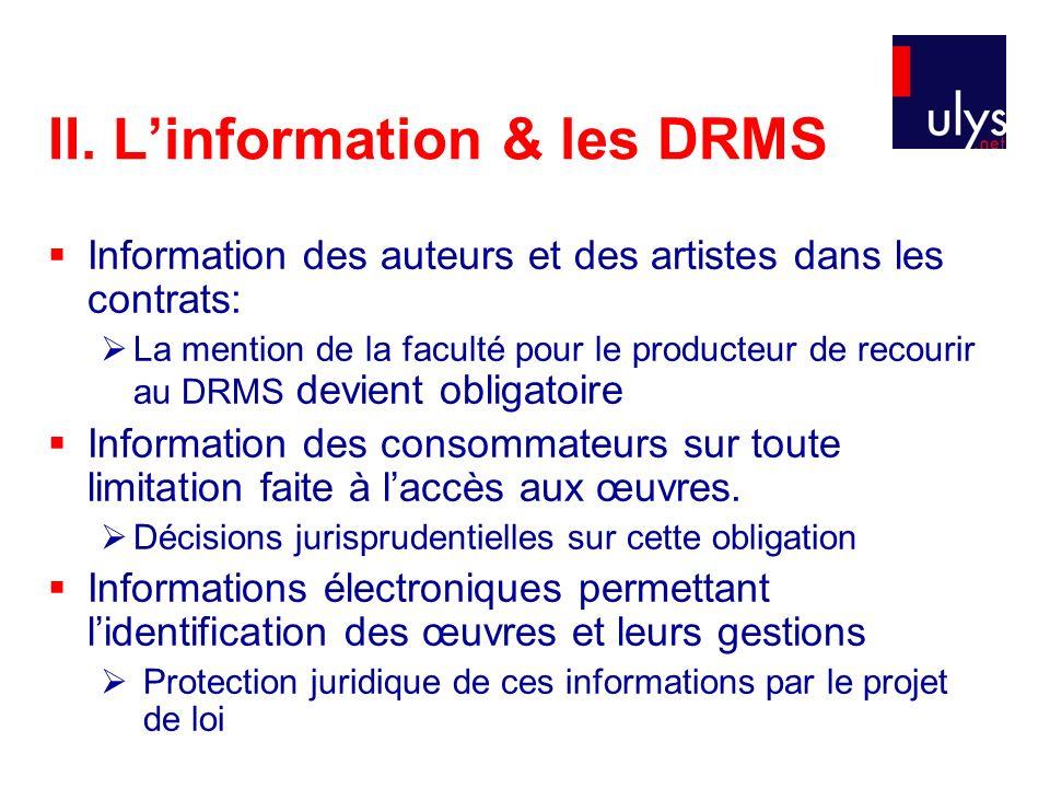 II. Linformation & les DRMS Information des auteurs et des artistes dans les contrats: La mention de la faculté pour le producteur de recourir au DRMS