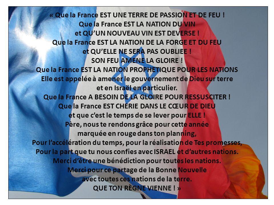 « Que la France EST UNE TERRE DE PASSION ET DE FEU .