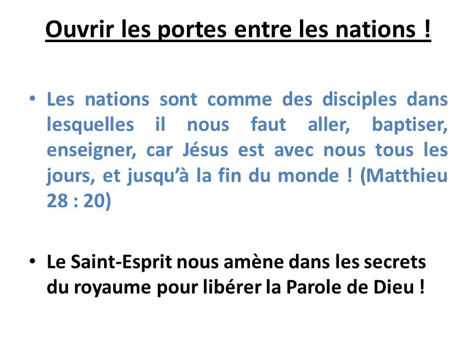 Ouvrir les portes entre les nations .