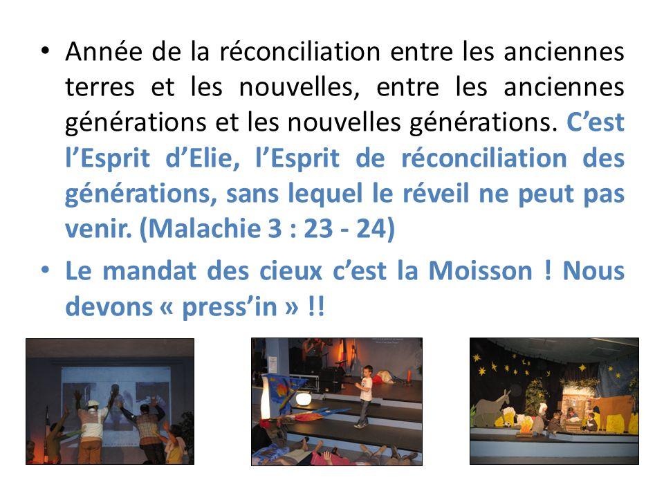 Année de la réconciliation entre les anciennes terres et les nouvelles, entre les anciennes générations et les nouvelles générations.