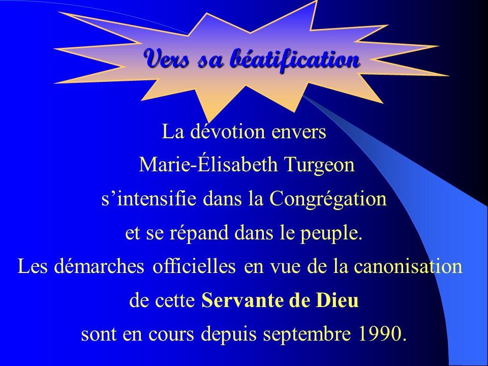 La dévotion envers Marie-Élisabeth Turgeon sintensifie dans la Congrégation et se répand dans le peuple. Les démarches officielles en vue de la canoni