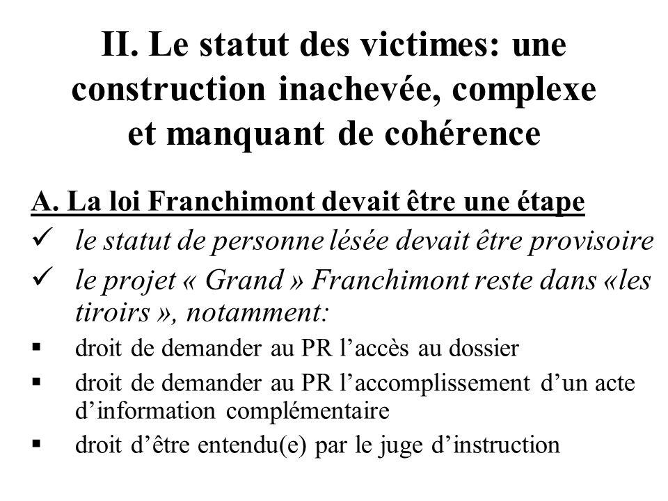II. Le statut des victimes: une construction inachevée, complexe et manquant de cohérence A.