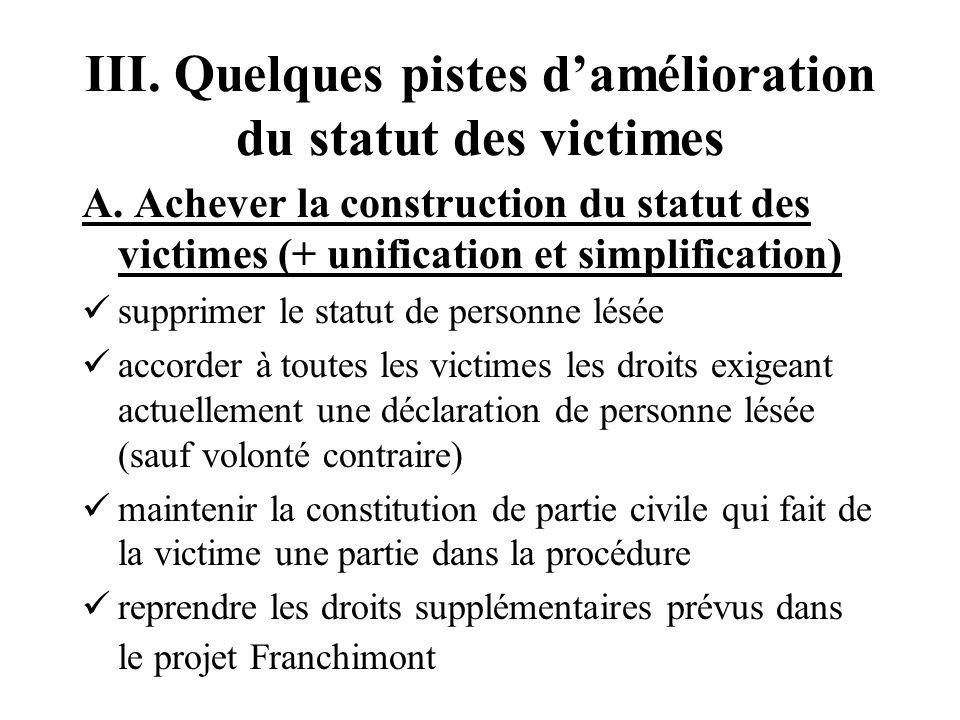 III. Quelques pistes damélioration du statut des victimes A.