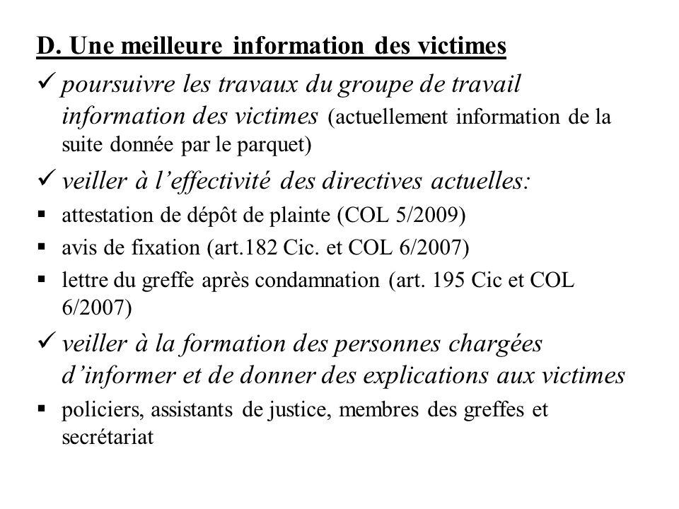 D. Une meilleure information des victimes poursuivre les travaux du groupe de travail information des victimes (actuellement information de la suite d