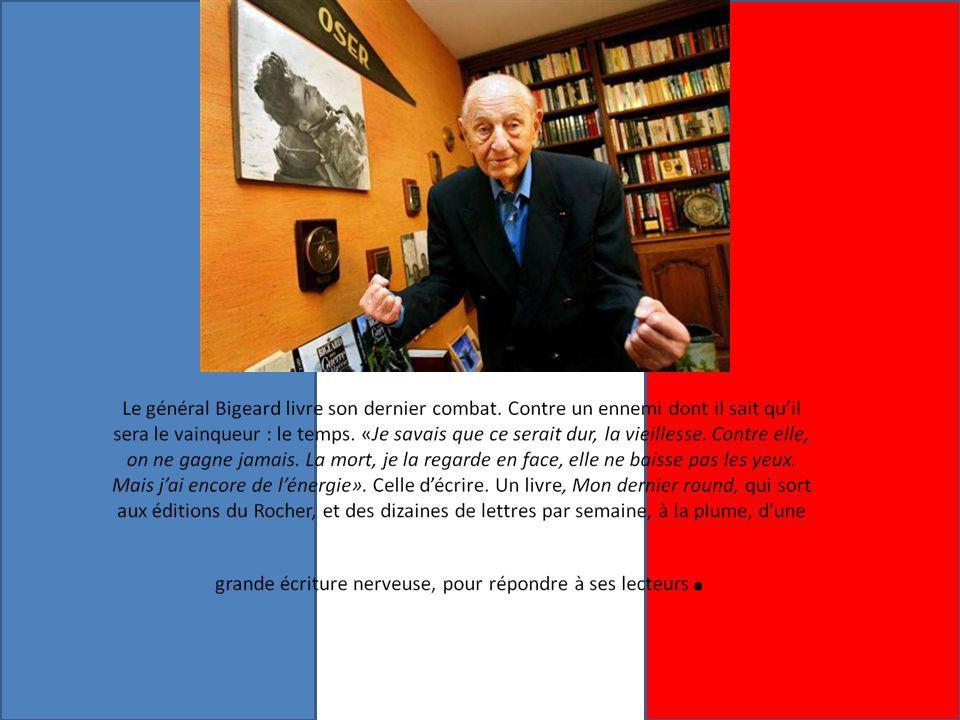 Le 18 juin 1940 le Général De Gaule appel a la résistance, le 18 juin 2010 le dernier résistant nous quitte Le Général Bigeard fait sa révérence, il nous quitte, il était le dernier a défendre la France quil aimait mieux que tous nos élus et politiques qui a force dintérêts lont abandonnés.