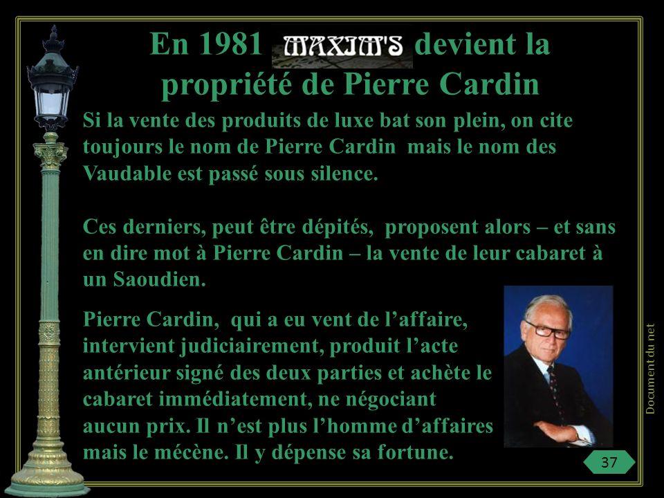 de nos jours En 1977 Cest alors que Pierre Cardin, couturier de renom, homme daffaires avisé, et amoureux de la Belle Epoque, propose à la famille Vau