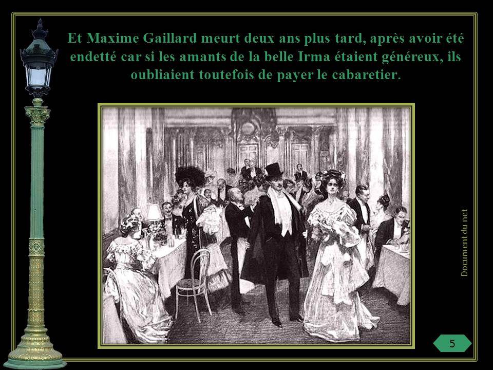 En mai 1893, la belle Irma de Montigny, jolie courtisane, pousse la porte du petit rendez-vous de Cochers, regarde la salle et dit à Eugène Cornuché,