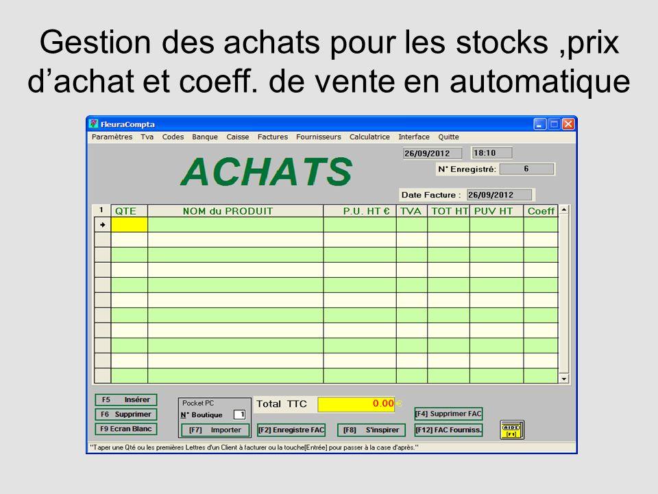 Gestion des achats pour les stocks,prix dachat et coeff. de vente en automatique