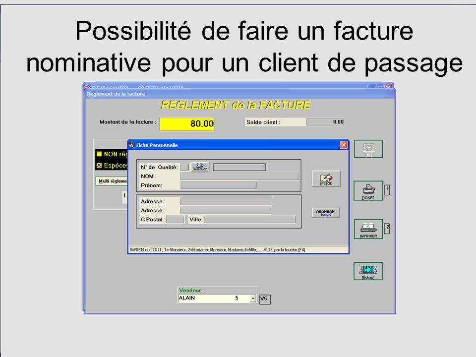 Possibilité de faire un facture nominative pour un client de passage