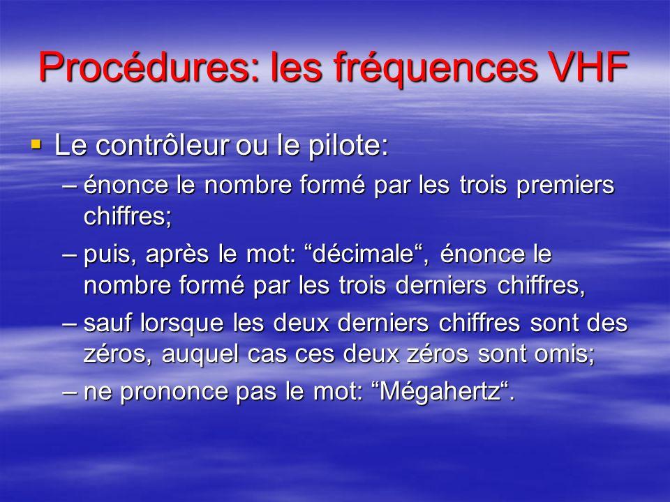 Procédures: les chiffres Règle particulière en langue française: un nombre peut être transmis comme on lénonce dans la vie courante ou comme une suite