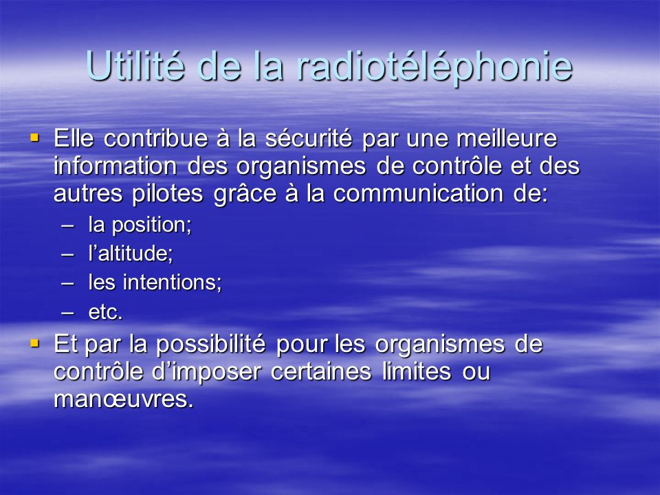 Radiotéléphonie Utilité Utilité Réglementation Réglementation La VHF La VHF Emploi de lémetteur-récepteur Emploi de lémetteur-récepteur Ordre de prior