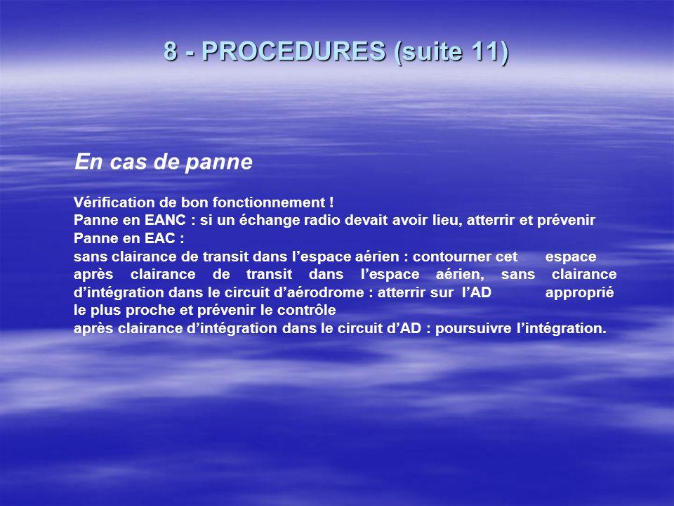 8 - PROCEDURES (suite 10) En route SIV Infos de position Infos de trafic Infos météo Infos concernant les AD Infos concernant les Zones à statut parti