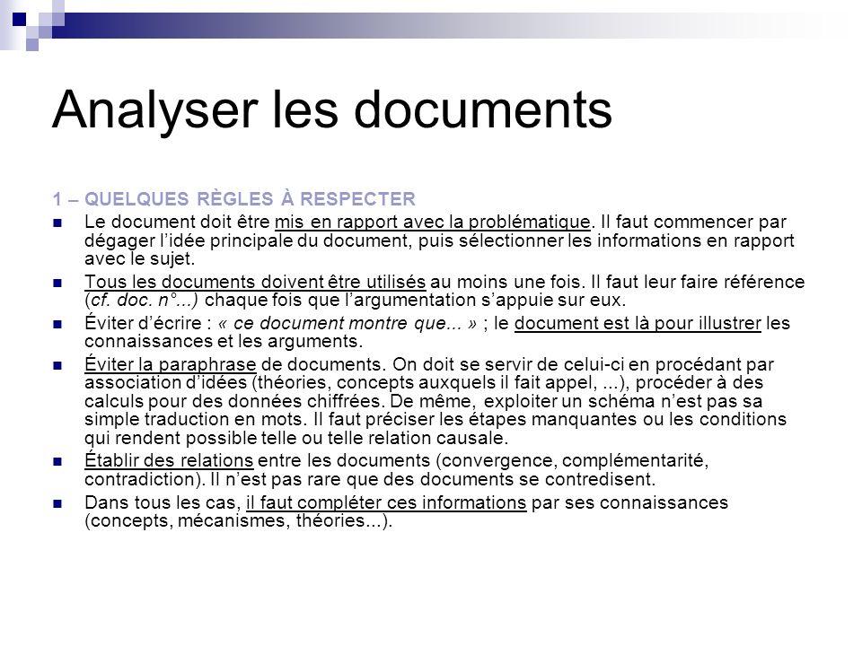 Analyser les documents 1 – QUELQUES RÈGLES À RESPECTER Le document doit être mis en rapport avec la problématique. Il faut commencer par dégager lidée