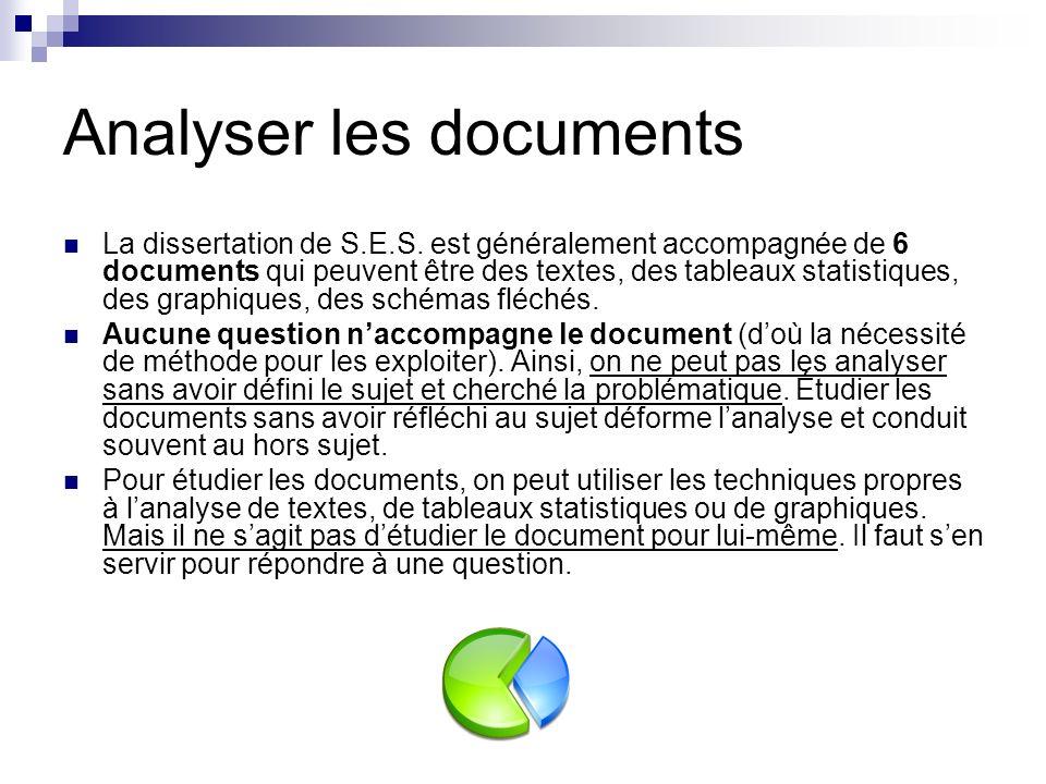Analyser les documents La dissertation de S.E.S. est généralement accompagnée de 6 documents qui peuvent être des textes, des tableaux statistiques, d