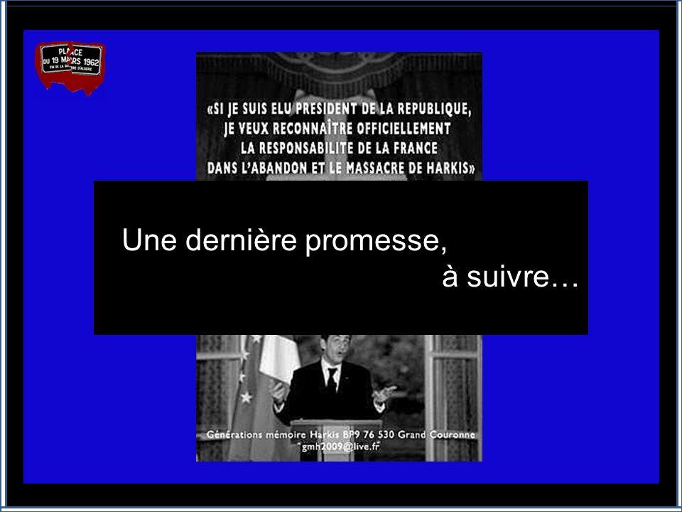 La vérité sur laprès 19 Mars 1962 150 000 harkis massacrés 10 000 pieds noirs 700 soldats français assassinés ou disparus Perte de 15 départements fra