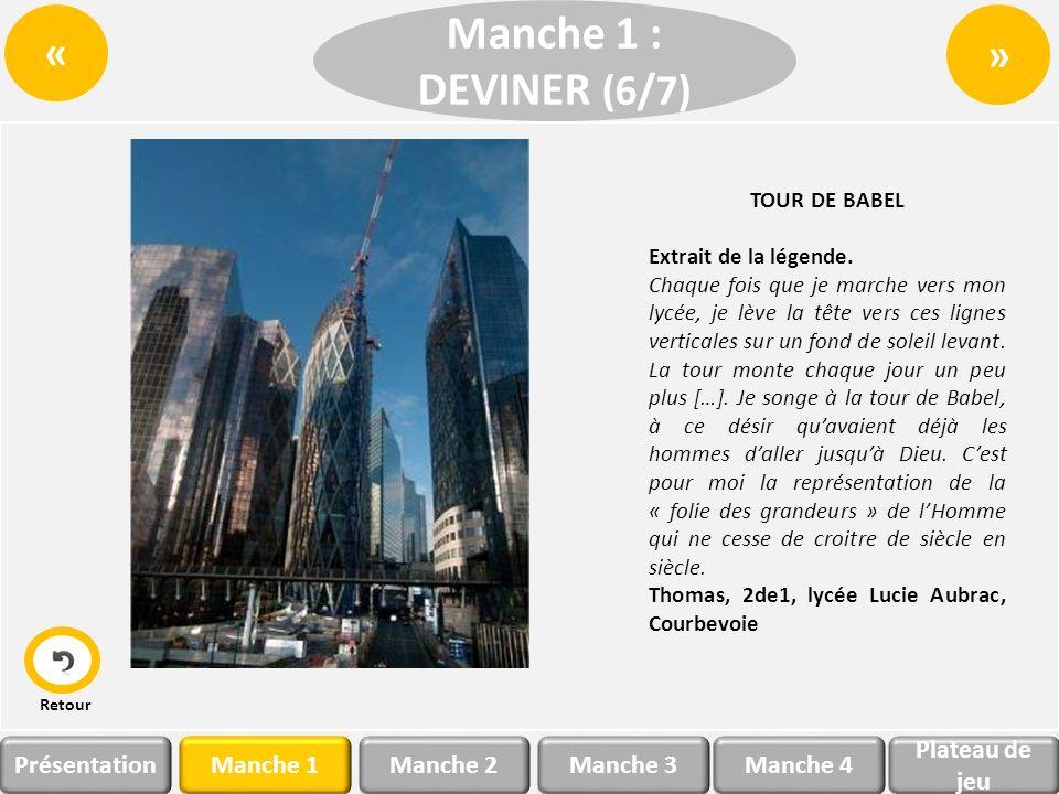 AB E D Perdu ! Bonne réponse ! La photo n°13 appartient au lycée Lucie Aubrac à Courbevoie C Perdu ! Manche 1Manche 2 Plateau de jeu Manche 3Manche 4P