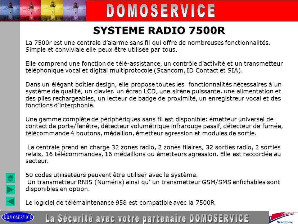 LA SECURITE SYSTEME RADIO 7500R La 7500r est une centrale dalarme sans fil qui offre de nombreuses fonctionnalités. Simple et conviviale elle peux êtr
