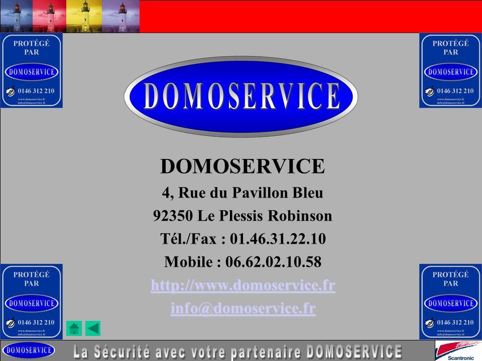 LA SECURITE DOMOSERVICE 4, Rue du Pavillon Bleu 92350 Le Plessis Robinson Tél./Fax : 01.46.31.22.10 Mobile : 06.62.02.10.58 http://www.domoservice.fr