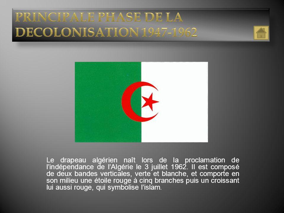 Le drapeau algérien naît lors de la proclamation de lindépendance de lAlgérie le 3 juillet 1962. Il est composé de deux bandes verticales, verte et bl