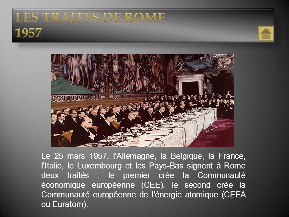 Le 25 mars 1957, l'Allemagne, la Belgique, la France, l'Italie, le Luxembourg et les Pays-Bas signent à Rome deux traités : le premier crée la Communa