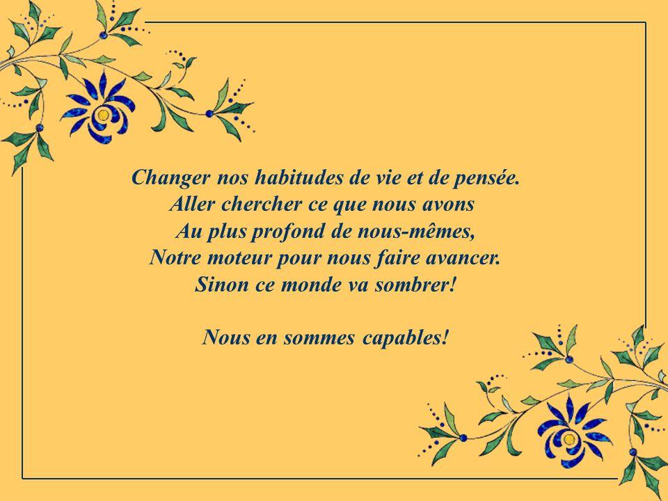 Changer nos habitudes de vie et de pensée.
