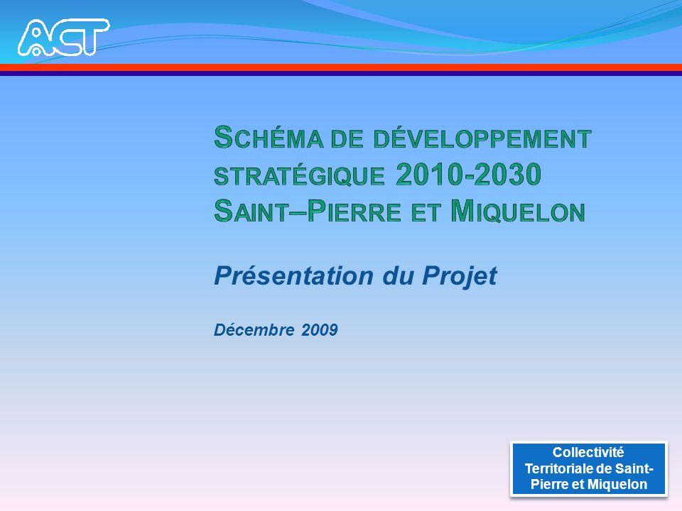 Présentation du Projet Décembre 2009 Collectivité Territoriale de Saint- Pierre et Miquelon
