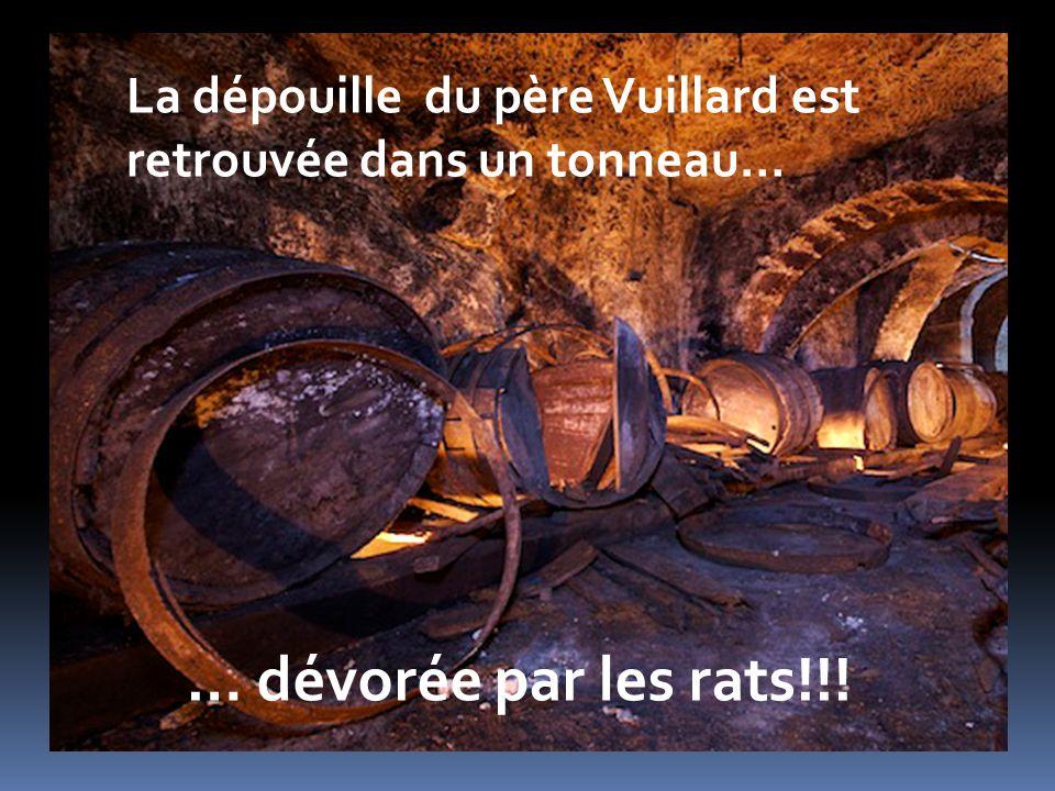 … dévorée par les rats!!! La dépouille du père Vuillard est retrouvée dans un tonneau…