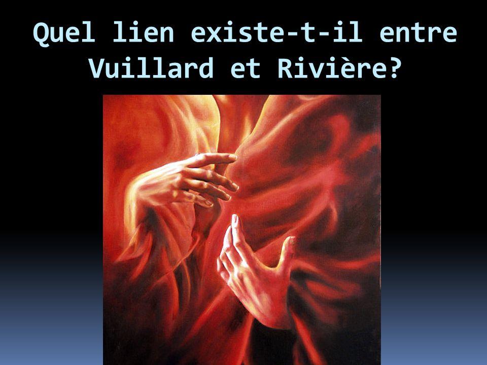 Quel lien existe-t-il entre Vuillard et Rivière?