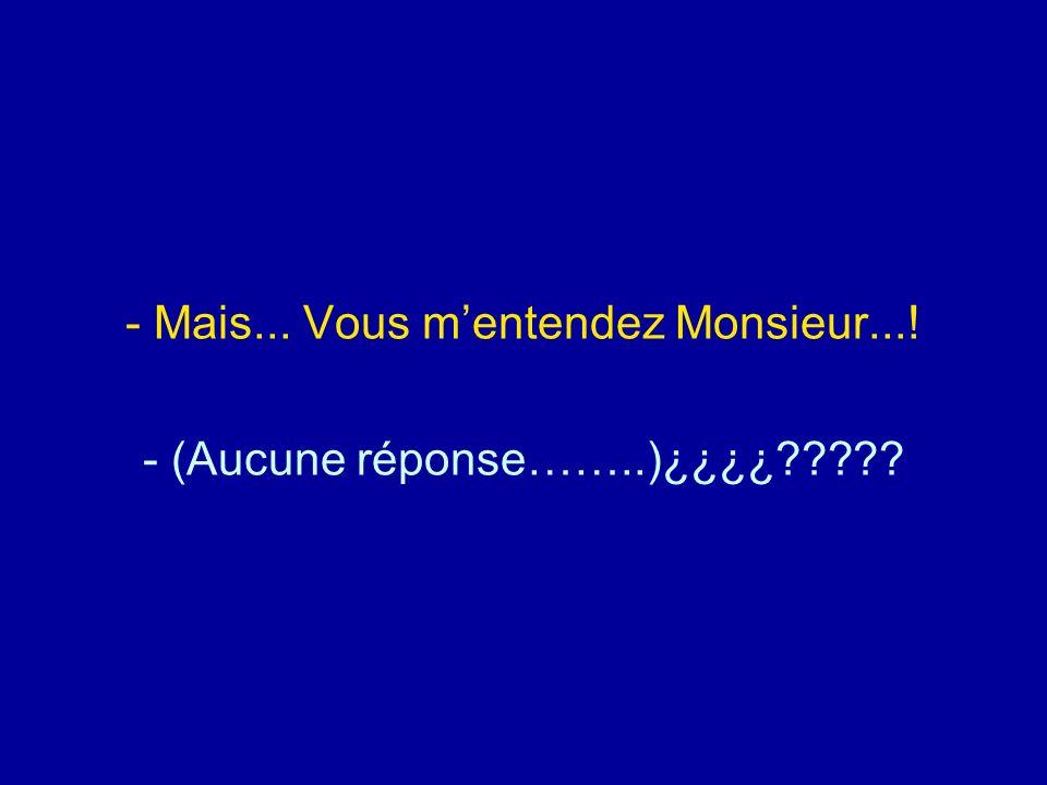 Diaporamas-a-la-con.com - Mais... Vous mentendez Monsieur...! - (Aucune réponse……..)¿¿¿¿?????