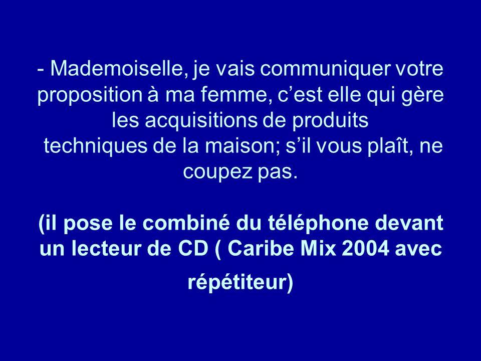 Diaporamas-a-la-con.com - Mademoiselle, je vais communiquer votre proposition à ma femme, cest elle qui gère les acquisitions de produits techniques d