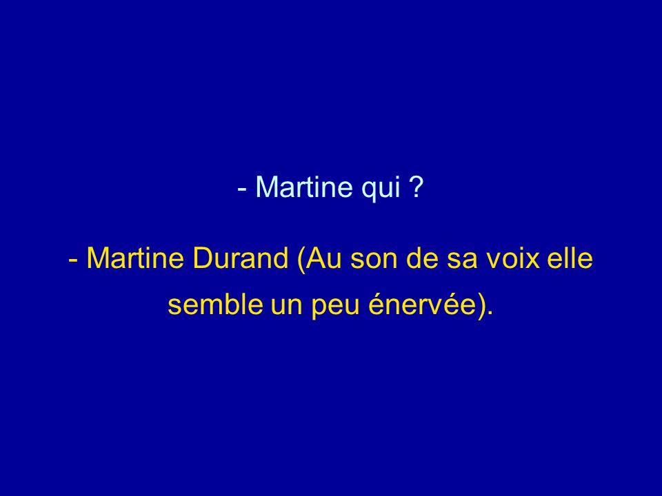 Diaporamas-a-la-con.com - Martine qui ? - Martine Durand (Au son de sa voix elle semble un peu énervée).