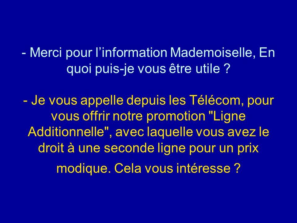 Diaporamas-a-la-con.com - Merci pour linformation Mademoiselle, En quoi puis-je vous être utile ? - Je vous appelle depuis les Télécom, pour vous offr