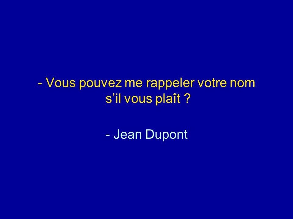 Diaporamas-a-la-con.com - Vous pouvez me rappeler votre nom sil vous plaît ? - Jean Dupont