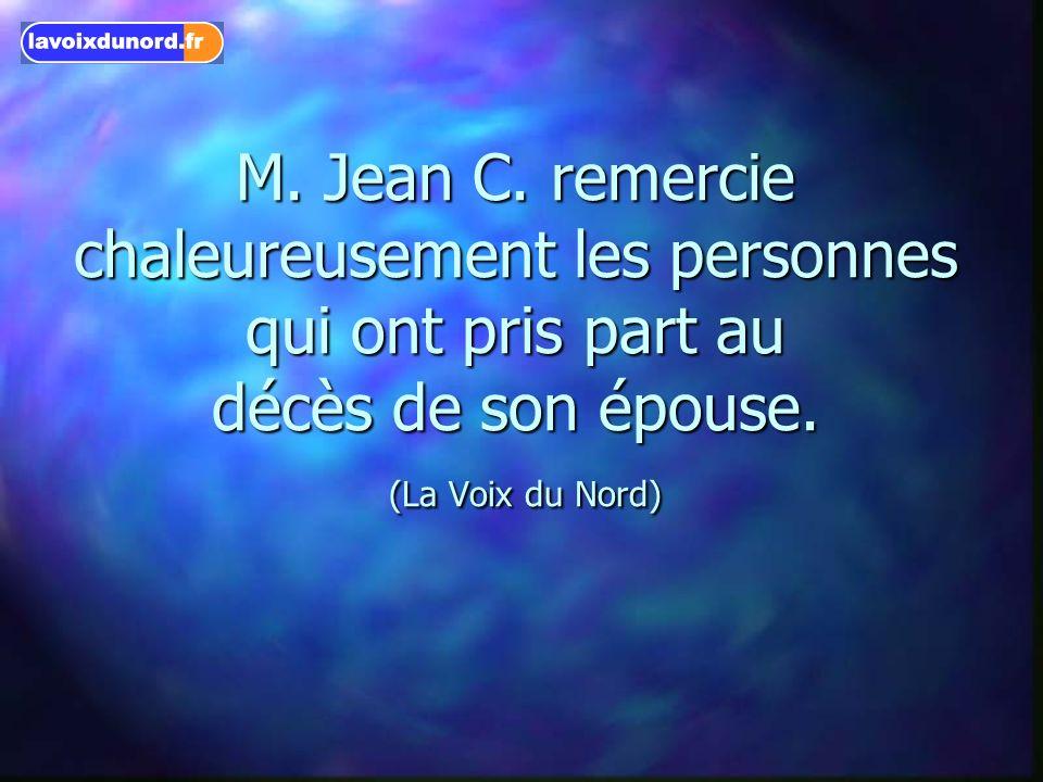 M. Jean C. remercie chaleureusement les personnes qui ont pris part au décès de son épouse. (La Voix du Nord)