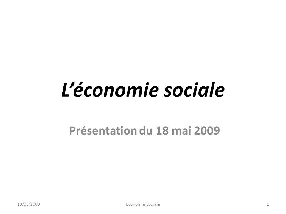 Léconomie sociale Présentation du 18 mai 2009 18/05/2009Economie Sociale1