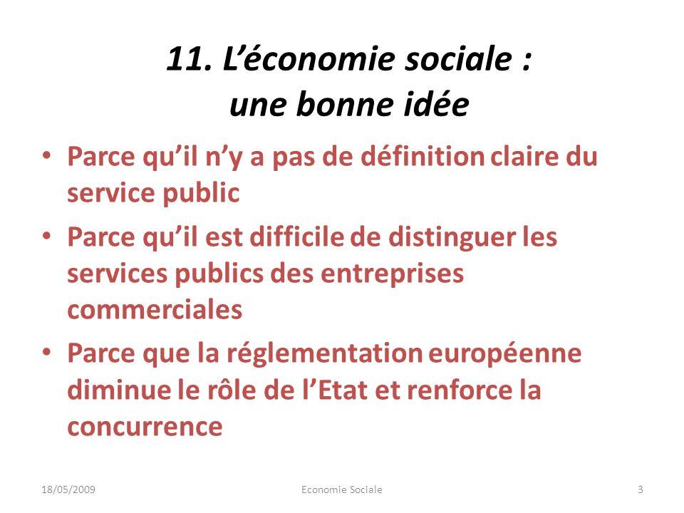 11. Léconomie sociale : une bonne idée Parce quil ny a pas de définition claire du service public Parce quil est difficile de distinguer les services