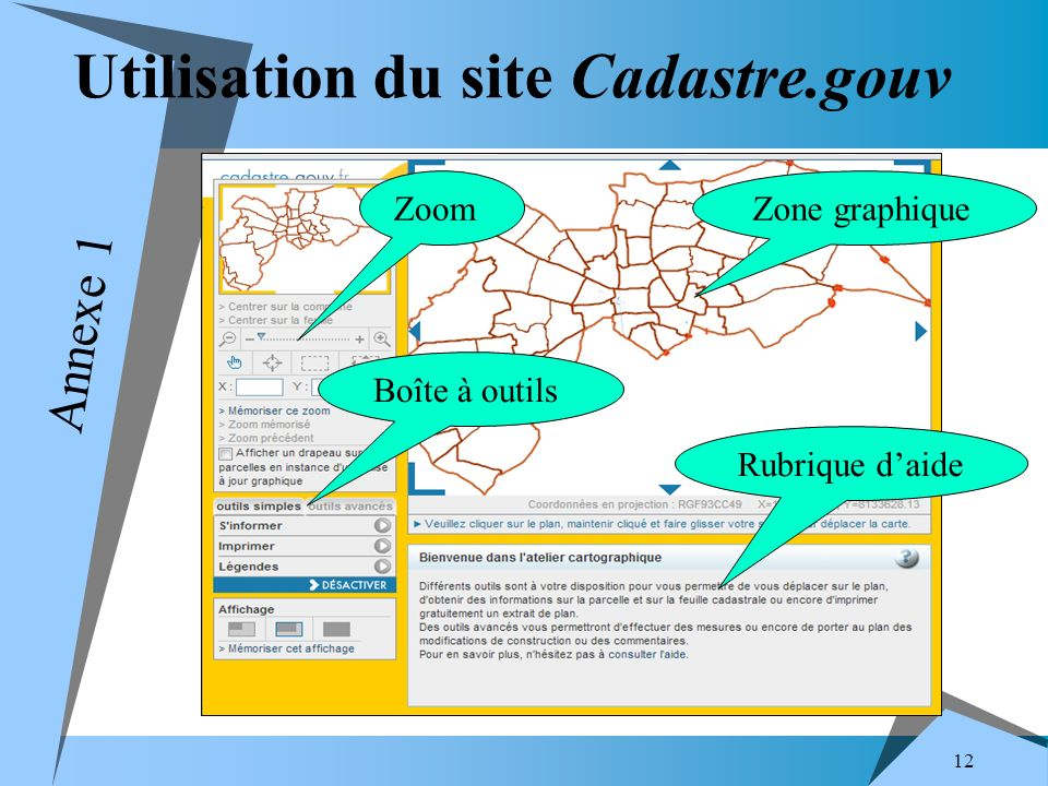 12 Utilisation du site Cadastre.gouv Zone graphique Rubrique daide Zoom Boîte à outils Annexe 1