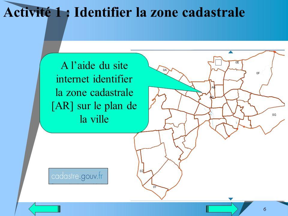 6 Activité 1 : Identifier la zone cadastrale A laide du site internet identifier la zone cadastrale [AR] sur le plan de la ville
