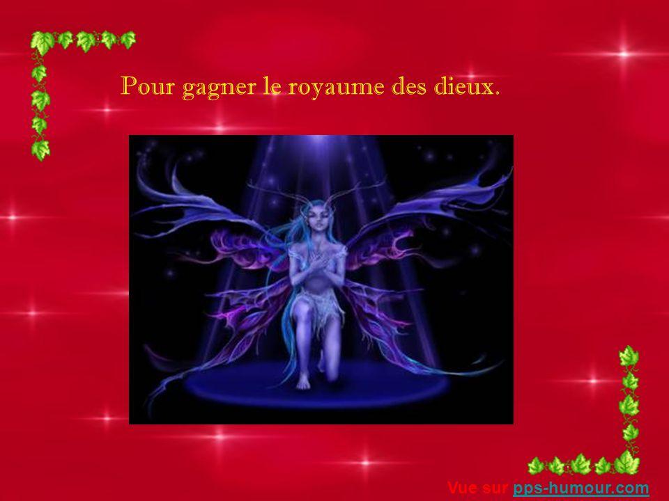 Pour gagner le royaume des dieux. Vue sur pps-humour.compps-humour.com