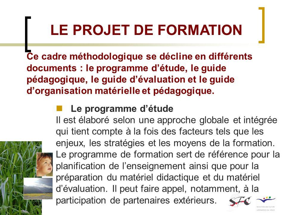 Le programme détude Il est élaboré selon une approche globale et intégrée qui tient compte à la fois des facteurs tels que les enjeux, les stratégies