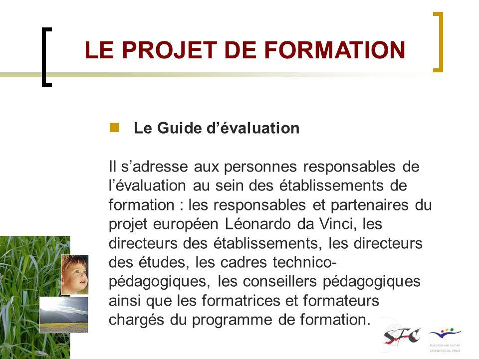 Le Guide dévaluation Il sadresse aux personnes responsables de lévaluation au sein des établissements de formation : les responsables et partenaires d