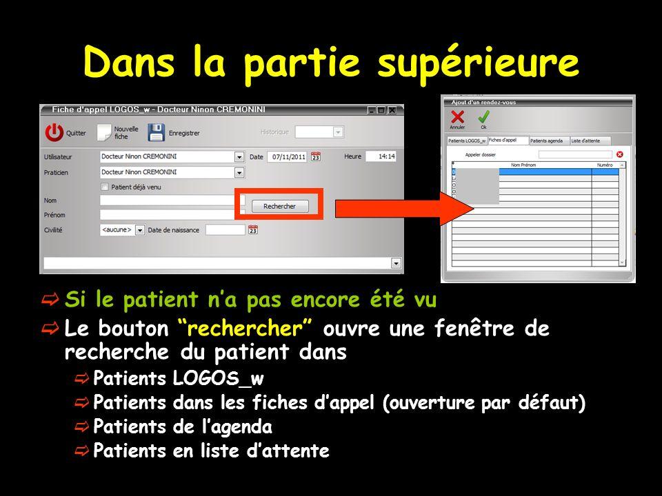Dans la partie supérieure Si le patient na pas encore été vu Le bouton rechercher ouvre une fenêtre de recherche du patient dans Patients LOGOS_w Pati