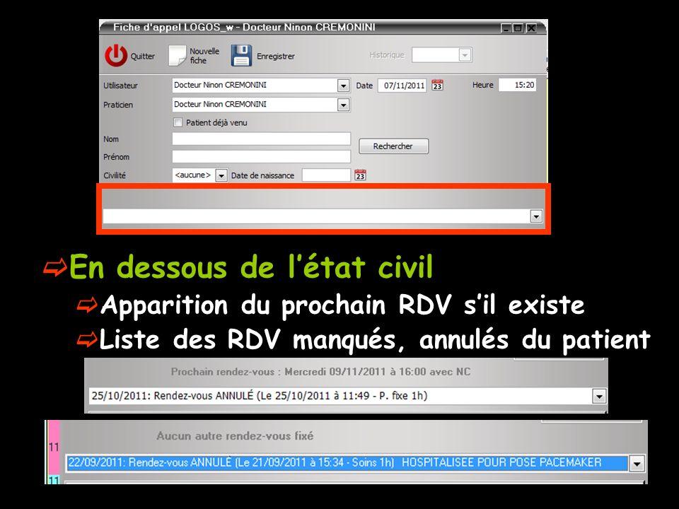 En dessous de létat civil Apparition du prochain RDV sil existe Liste des RDV manqués, annulés du patient