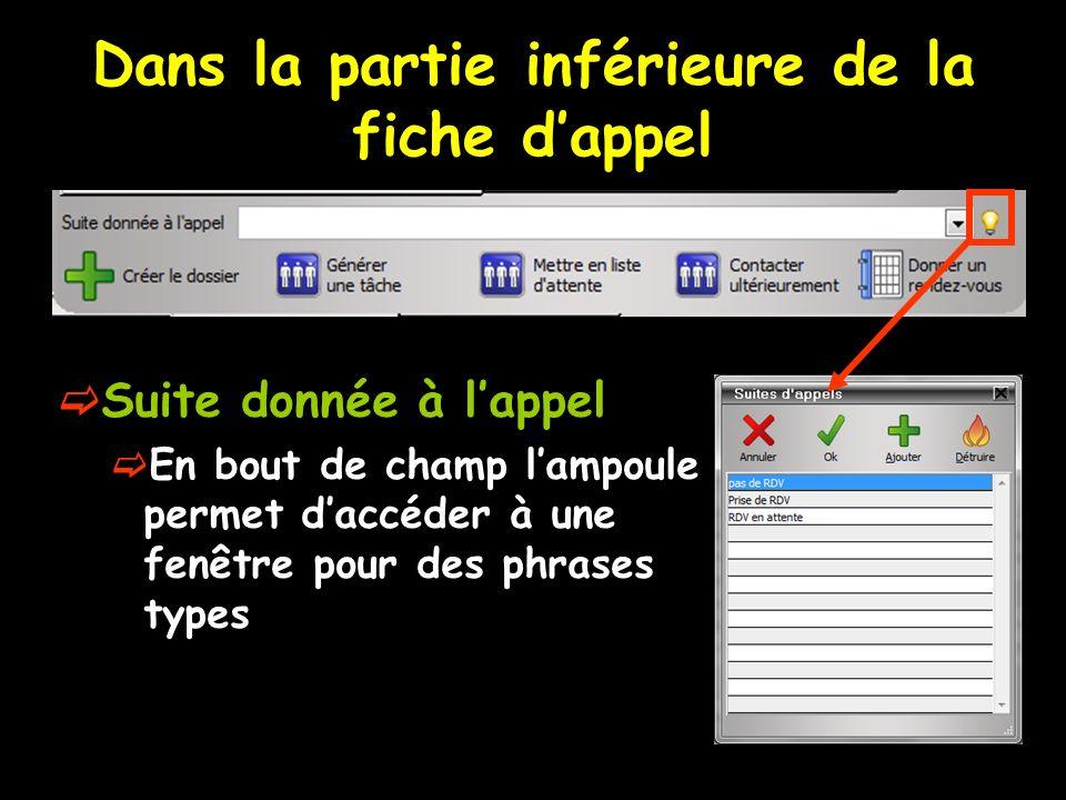Dans la partie inférieure de la fiche dappel Suite donnée à lappel En bout de champ lampoule permet daccéder à une fenêtre pour des phrases types